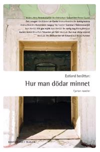 Estland berättar: Hur man dödar minnet : 14 noveller