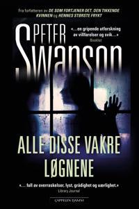 Alle disse vakre løgnene - Peter Swanson | Ridgeroadrun.org