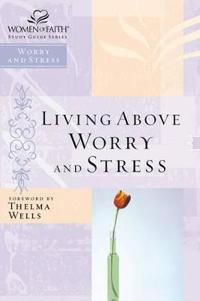 Living above worry and stress