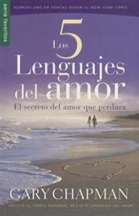 Los 5 Lenguajes del Amor: El Secreto del Amor Que Perdura = The 5 Love Lenguages
