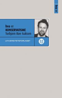 Hva er konservatisme - Torbjørn Røe Isaksen | Inprintwriters.org