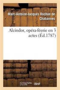 Alcindor, opéra-féerie en 3 actes