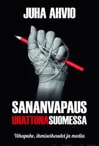Sananvapaus uhattuna Suomessa