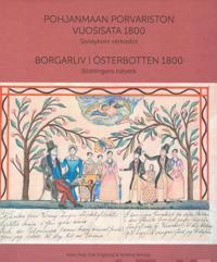 Pohjanmaan porvariston vuosisata 1800 - Borgarliv i Österbotten 1800