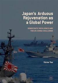 Japan's Arduous Rejuvenation as a Global Power
