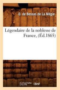 L�gendaire de la Noblesse de France, (�d.1865)