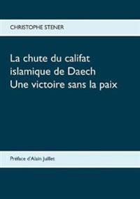 La chute du califat islamique de Daech