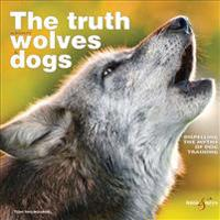 The Truth About Wolves & Dogs