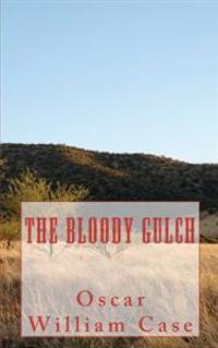 The Bloody Gulch
