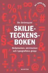 Skiljeteckensboken : skiljetecken, skrivtecken och typografiska grepp