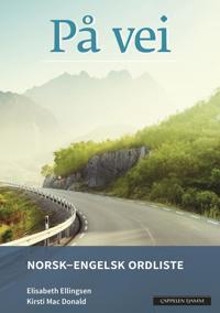På vei (norsk-engelsk ordliste) - Elisabeth Ellingsen, Kirsti Mac Donald   Ridgeroadrun.org