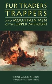 Fur Traders, Trappers, and Mountain Men of the Upper Missouri