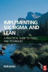 Implementing Six Sigma and Lean