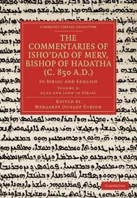 The The Commentaries of Isho'dad of Merv, Bishop of Hadatha (c. 850 A.D.) 5 Volume Paperback Set in 6 Pieces The Commentaries of Isho'dad of Merv, Bishop of Hadatha (c. 850 A.D.)
