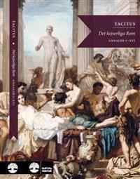 Det kejserliga Rom : annaler I-VI, XI-XVI - Cornelius Tacitus   Laserbodysculptingpittsburgh.com