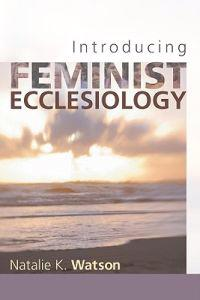 Introducing Feminist Ecclesiology