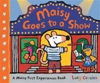 Maisy Goes to a Show - Lucy Cousins - böcker (9781406383539)     Bokhandel