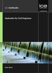 Hydraulics for Civil Engineers: (Ice Textbook Series)