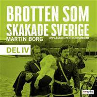 Brotten som skakade Sverige, del 4