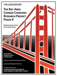 The 2008 Report: Bay Area Chinese Churches Research Project, Phase II