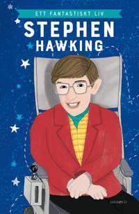 Stephen Hawking : ett fantastiskt liv