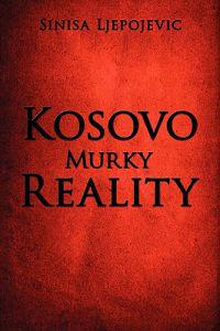 Kosovo Murky Reality
