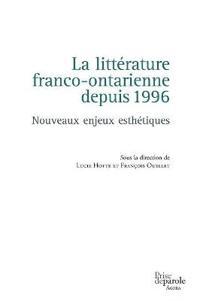 La littérature franco-ontarienne depuis 1996: Nouveaux enjeux esthétiques