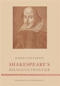 Shakespeare's Religious Frontier