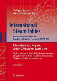 International Steam Tables - Properties of Water and Steam Based on the Industrial Formulation IAPWS-IF97