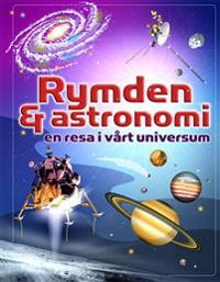 Rymden & astronomi : en resa i vårt universum