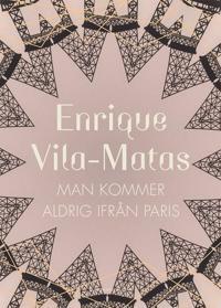 Man kommer aldrig ifrån Paris - Enrique Vila-Matas | Laserbodysculptingpittsburgh.com