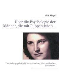 Uber Die Psychologie Der Manner, Die Mit Puppen Leben...