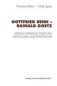 Gottfried Benn - Rainald Goetz