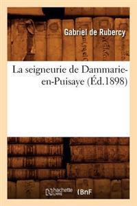 La Seigneurie de Dammarie-En-Puisaye (Ed.1898)