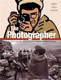 The Photographer: Into War-Torn Afghanistan with Doctors Without Borders