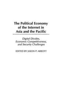 The Political Economy Of The Internet In Asia And The Pacific