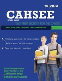 Cahsee Study Guide: Test Prep Secrets for the Cahsee