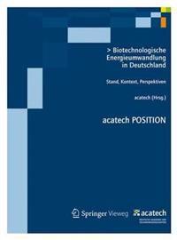 Biotechnologische Energieumwandlung in Deutschland: Stand, Kontext, Perspektiven