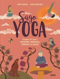 Sagoyoga - övningar för barn i nedvarvning, mindfulness, meditation och massage