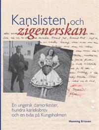 Kanslisten och zigenerskan : en ungersk damorkester, hundra kärleksbrev och en tvåa på Kungsholmen