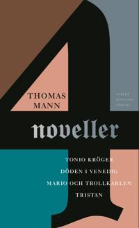 Fyra noveller : Tonio Kröger ; Tristan ; Döden i Venedig ; Mario och trollkarlen - Thomas Mann   Laserbodysculptingpittsburgh.com