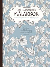 Min harmoniska målarbok : vackra och inspirerande motiv att färglägga själv