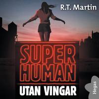 Superhuman: Utan vingar