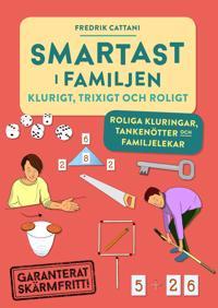Smartast i familjen  klurigt, trixigt & roligt
