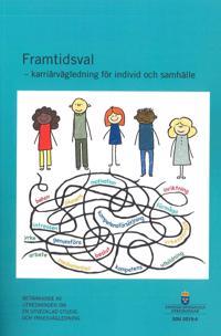 Framtidsval - karriärvägledning för individ och samhälle. SOU 2019:4 : Betänkande från Utredningen om en utvecklad studie- och yrkesvägledning (U 2017:10)