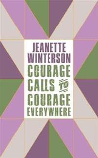 Courage Calls to Courage Everywhere