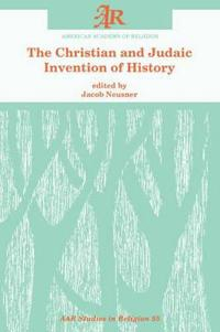 The Christian and Judaic Invention of History