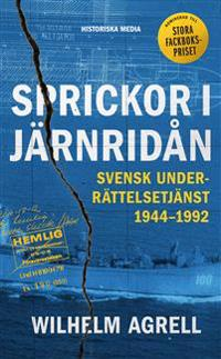 Sprickor i järnridån : Svensk underrättelsetjänst 1944-1992; - Wilhelm Agrell pdf epub