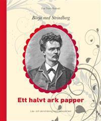 Börja med Strindberg : Ett halvt ark papper