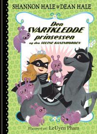 Den svartkledde prinsessen og den sultne kaninhorden - Shannon Hale, Dean Hale | Ridgeroadrun.org